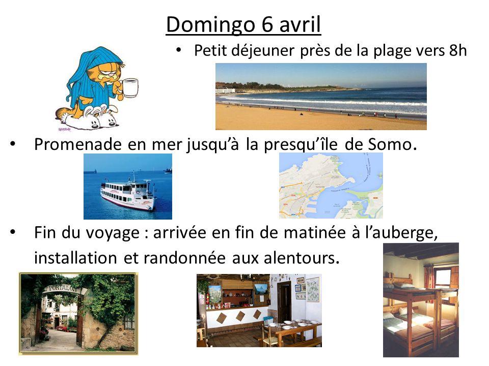 Domingo 6 avril Petit déjeuner près de la plage vers 8h Promenade en mer jusqu'à la presqu'île de Somo. Fin du voyage : arrivée en fin de matinée à l'