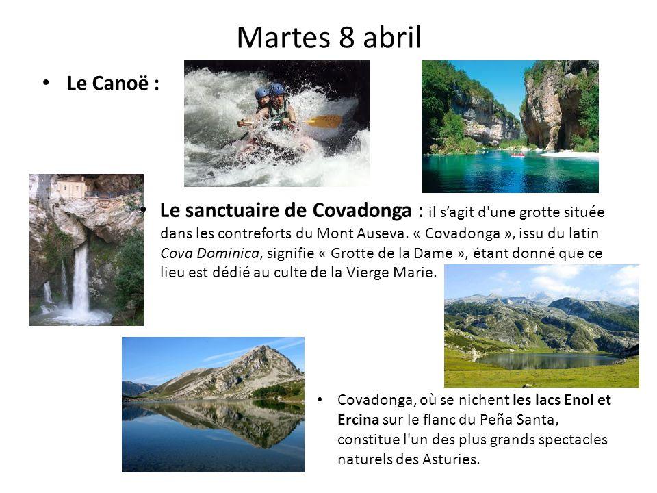 Martes 8 abril Le Canoë : Le sanctuaire de Covadonga : il s'agit d'une grotte située dans les contreforts du Mont Auseva. « Covadonga », issu du latin