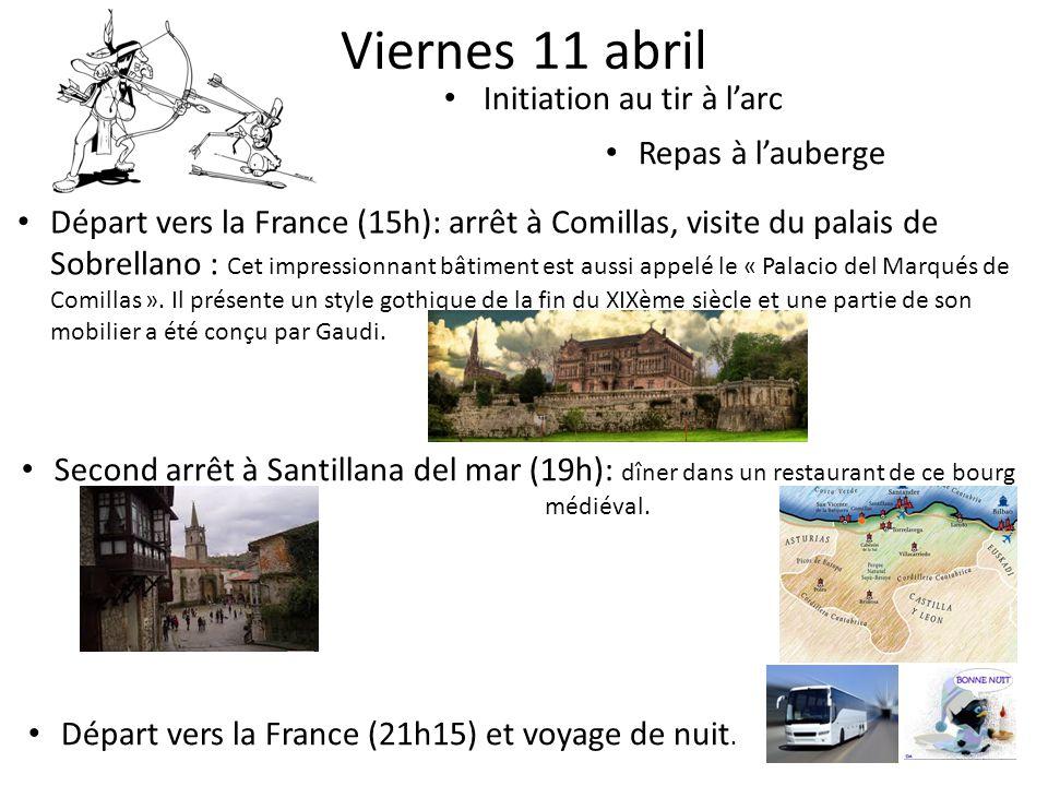Viernes 11 abril Initiation au tir à l'arc Repas à l'auberge Départ vers la France (15h): arrêt à Comillas, visite du palais de Sobrellano : Cet impre