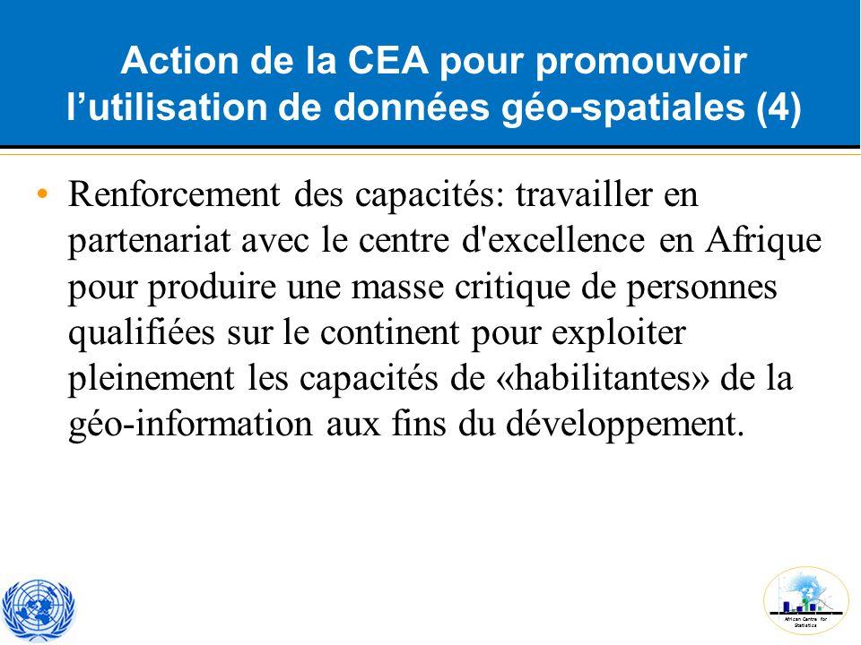 African Centre for Statistics Action de la CEA pour promouvoir l'utilisation de données géo-spatiales (4) Renforcement des capacités: travailler en pa