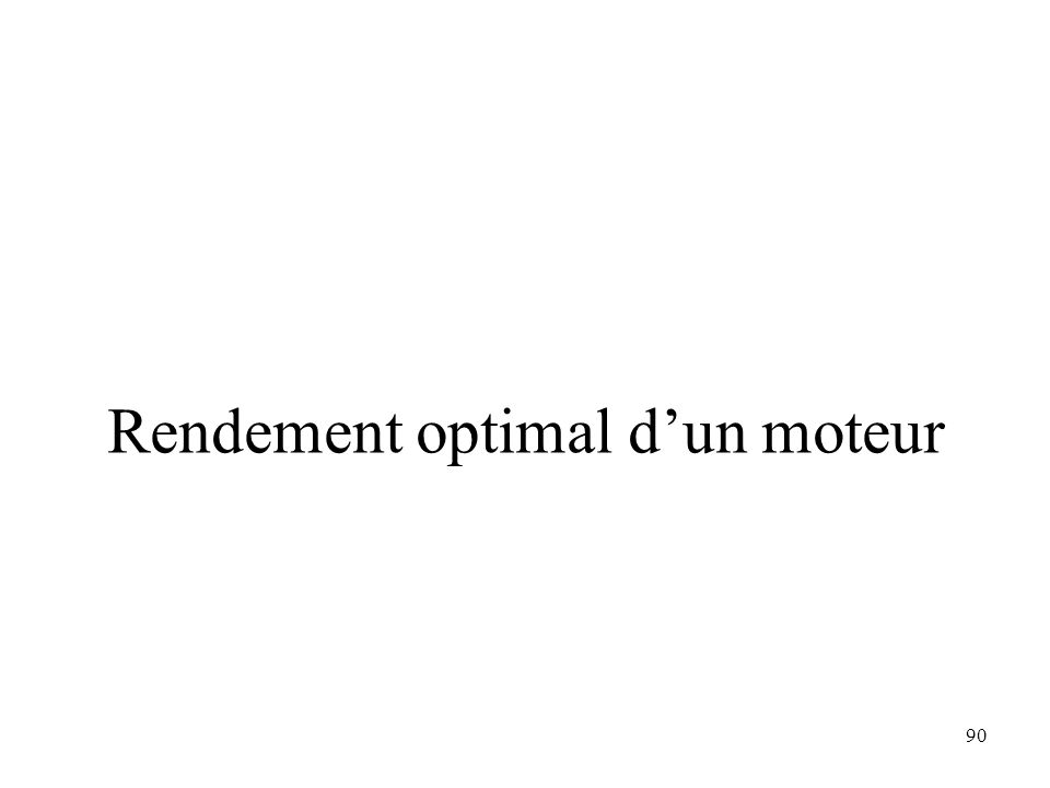 90 Rendement optimal d'un moteur