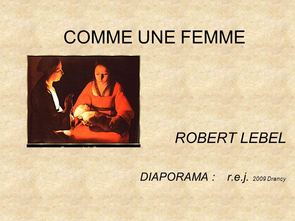 COMME UNE FEMME ROBERT LEBEL DIAPORAMA : r.e.j. 2009 Drancy