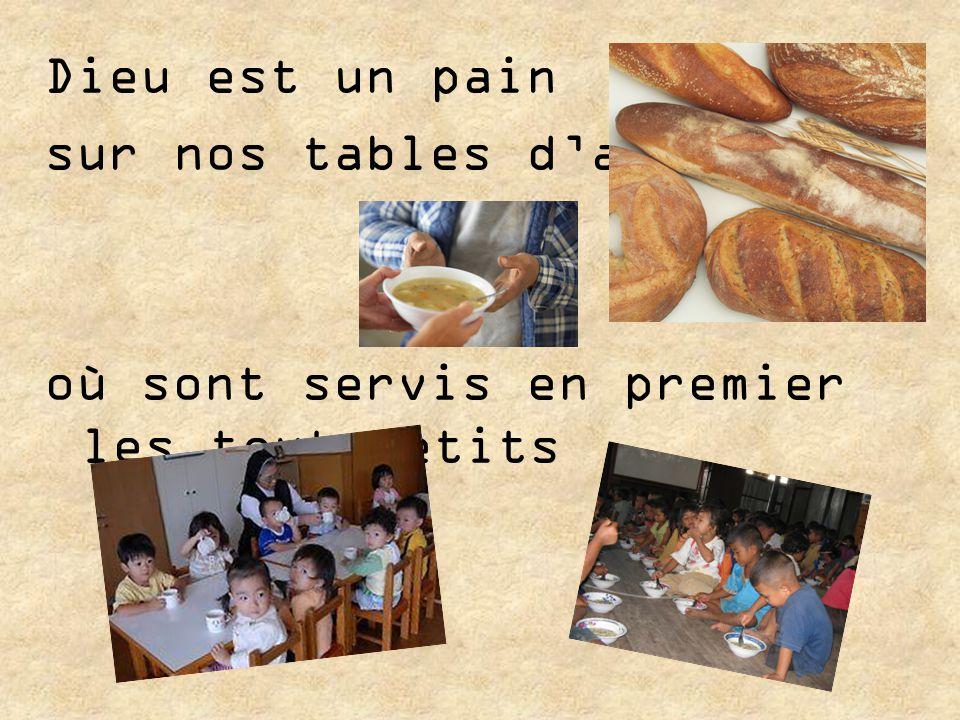 Dieu est un pain sur nos tables d'abondance où sont servis en premier les tout-petits