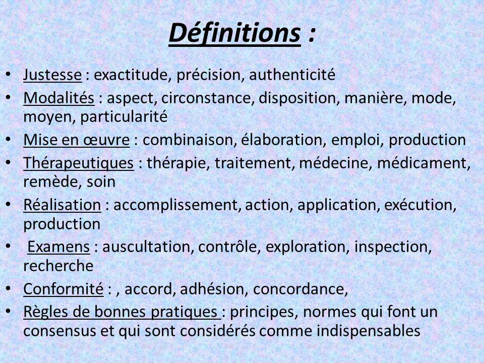 Définitions : Justesse : exactitude, précision, authenticité Modalités : aspect, circonstance, disposition, manière, mode, moyen, particularité Mise e