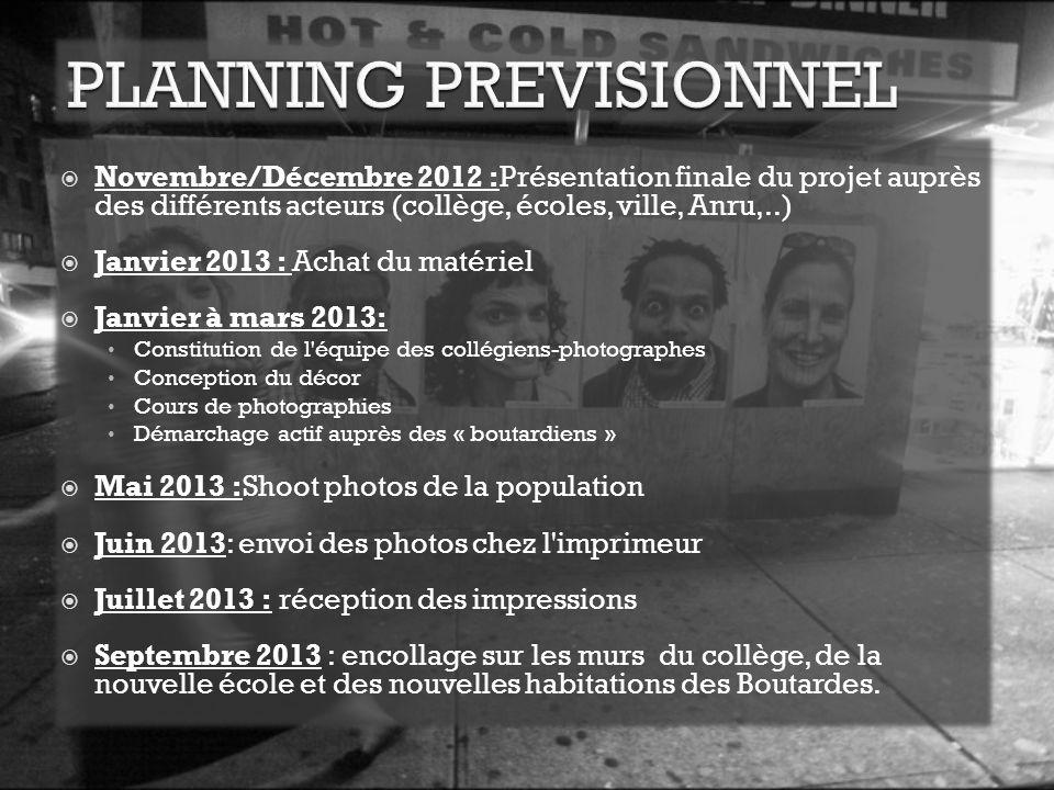  Novembre/Décembre 2012 :Présentation finale du projet auprès des différents acteurs (collège, écoles, ville, Anru,..)  Janvier 2013 : Achat du maté