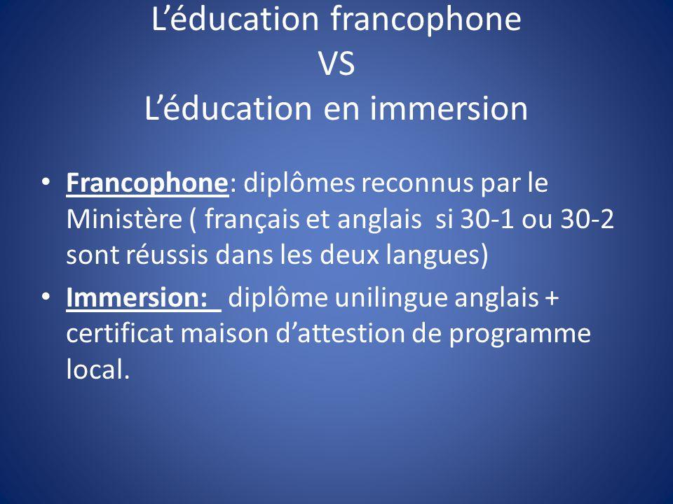 L'éducation francophone VS L'éducation en immersion Francophone: diplômes reconnus par le Ministère ( français et anglais si 30-1 ou 30-2 sont réussis