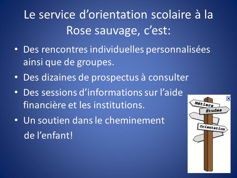 Le service d'orientation scolaire à la Rose sauvage, c'est: Des rencontres individuelles personnalisées ainsi que de groupes. Des dizaines de prospect