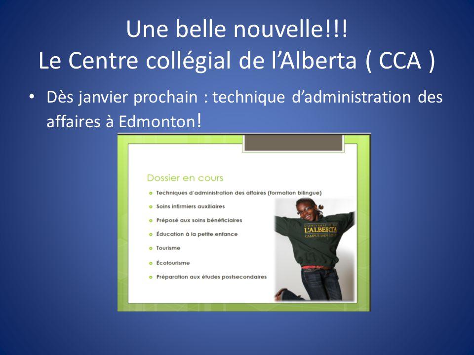 Une belle nouvelle!!! Le Centre collégial de l'Alberta ( CCA ) Dès janvier prochain : technique d'administration des affaires à Edmonton !