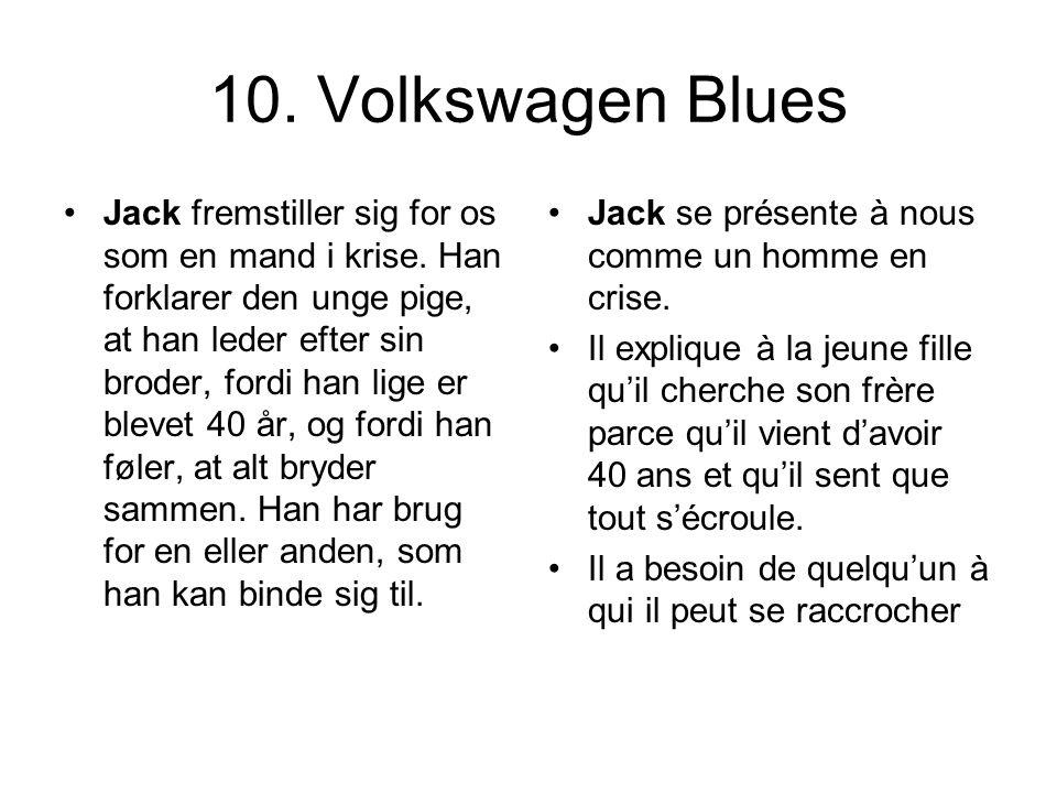 10. Volkswagen Blues Jack fremstiller sig for os som en mand i krise. Han forklarer den unge pige, at han leder efter sin broder, fordi han lige er bl