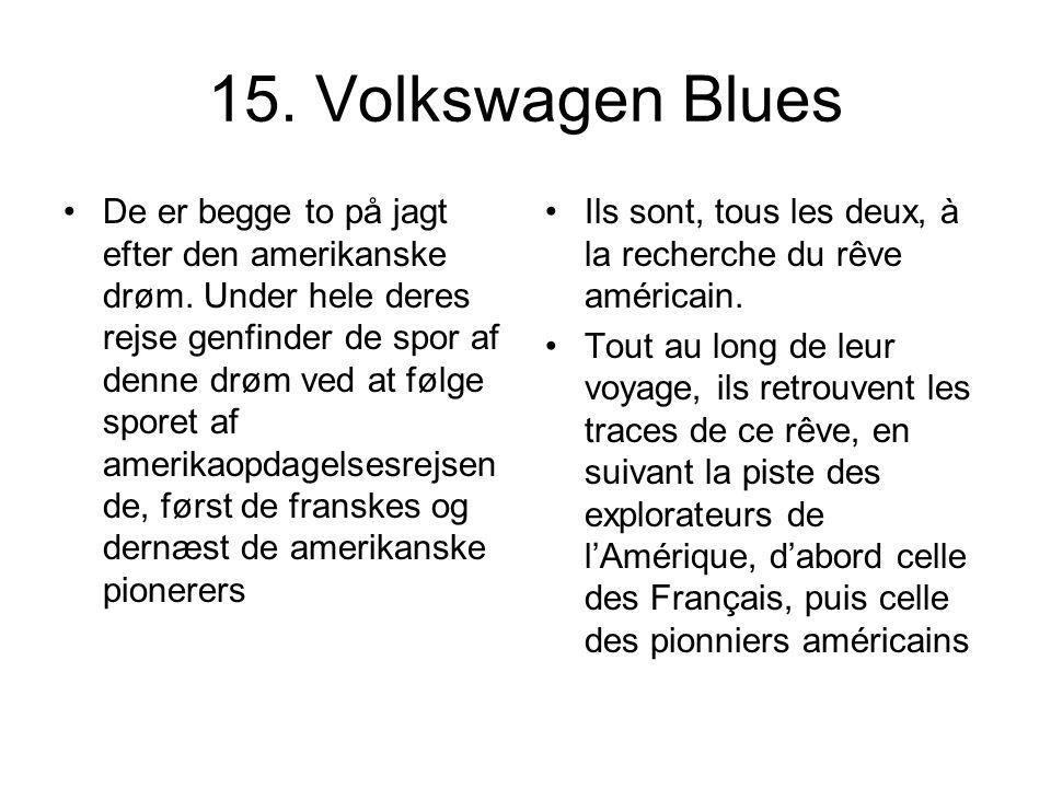 15. Volkswagen Blues De er begge to på jagt efter den amerikanske drøm. Under hele deres rejse genfinder de spor af denne drøm ved at følge sporet af