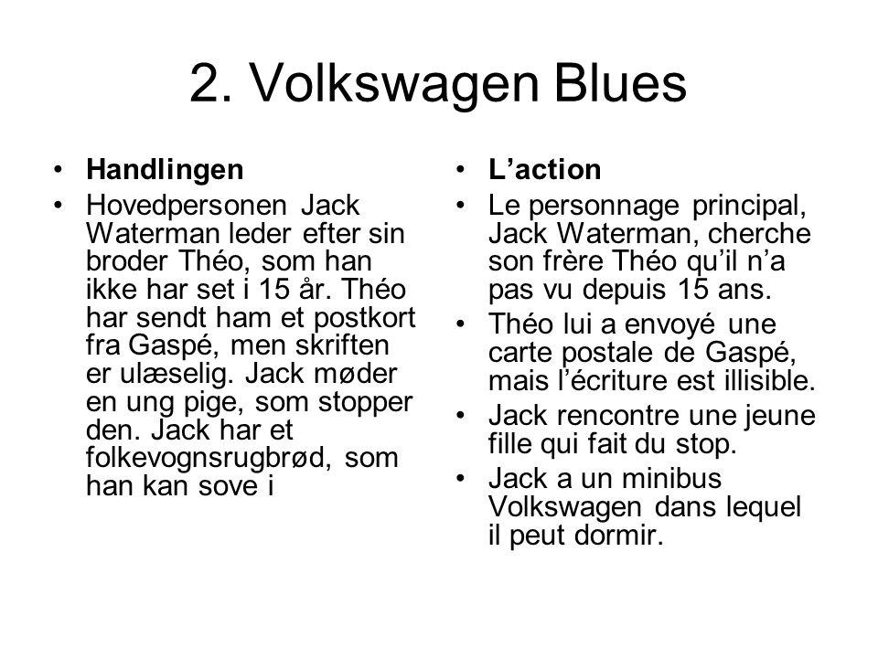 2. Volkswagen Blues Handlingen Hovedpersonen Jack Waterman leder efter sin broder Théo, som han ikke har set i 15 år. Théo har sendt ham et postkort f