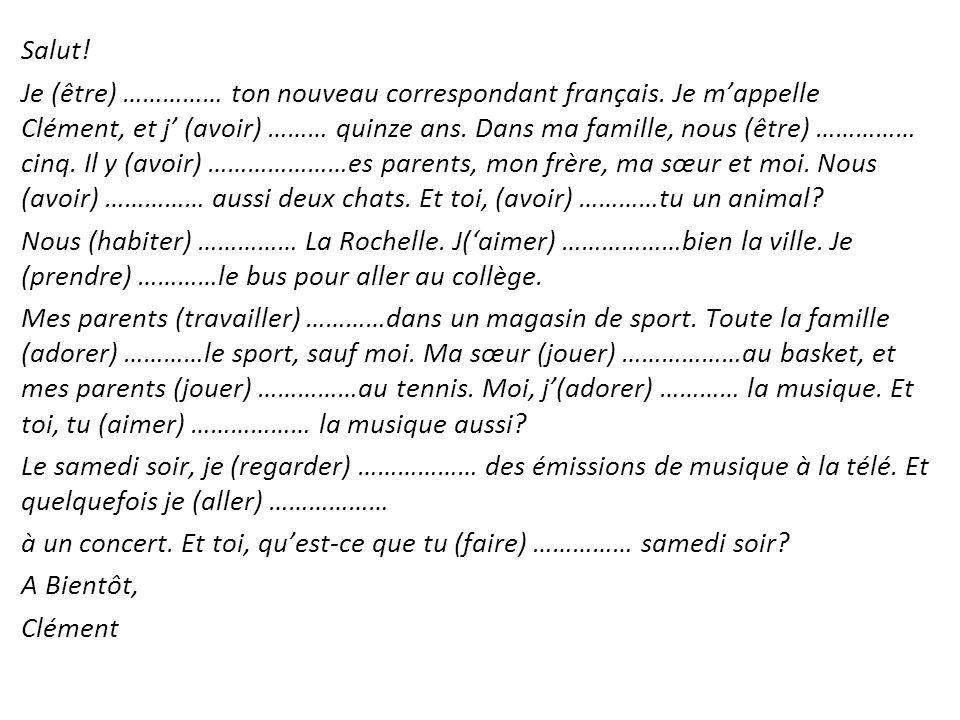 Salut. Je (être) …………… ton nouveau correspondant français.