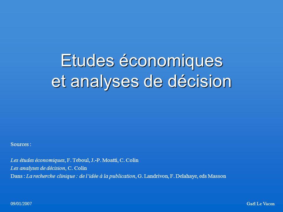 Etudes économiques et analyses de décision Sources : Les études économiques, F. Teboul, J.-P. Moatti, C. Colin Les analyses de décision, C. Colin Dans
