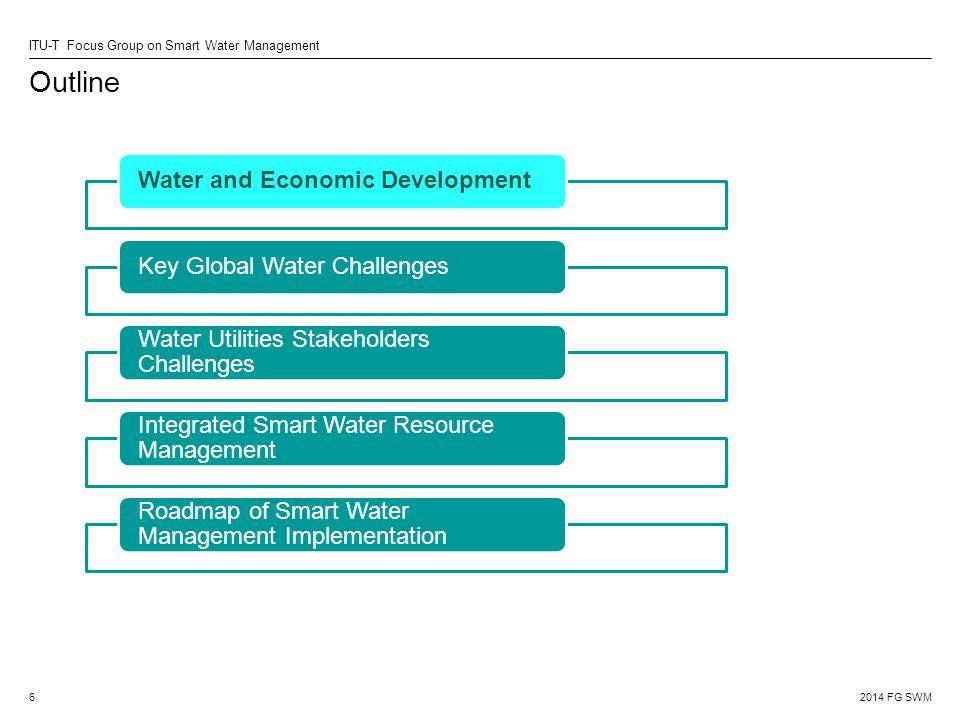 2014 FG SWM ITU-T Focus Group on Smart Water Management Feuille de route pour la GDS (3) La troisième étape est le développement de la communication et du secteur des infrastructures spécifiques nécessaires après avoir procédé à l analyse coûts-avantages nécessaire et l'analyse financière.