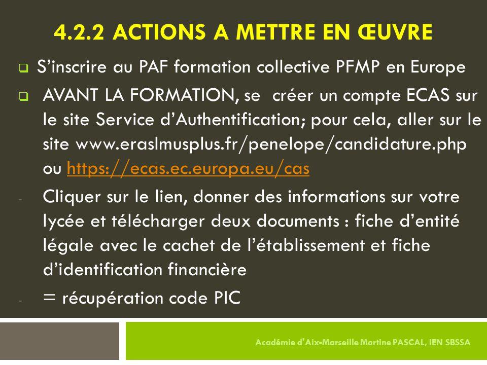4.2.2 ACTIONS A METTRE EN ŒUVRE  S'inscrire au PAF formation collective PFMP en Europe  AVANT LA FORMATION, se créer un compte ECAS sur le site Serv