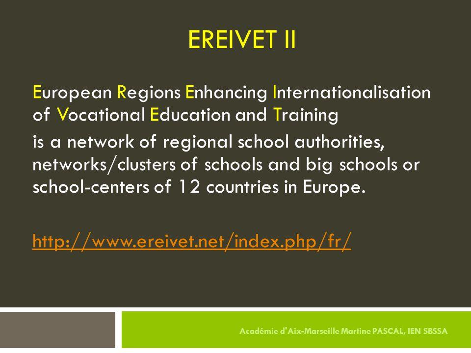 EREIVET II European Regions Enhancing Internationalisation of Vocational Education and Training is a network of regional school authorities, networks/