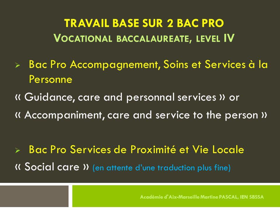  Bac Pro Accompagnement, Soins et Services à la Personne « Guidance, care and personnal services » or « Accompaniment, care and service to the person