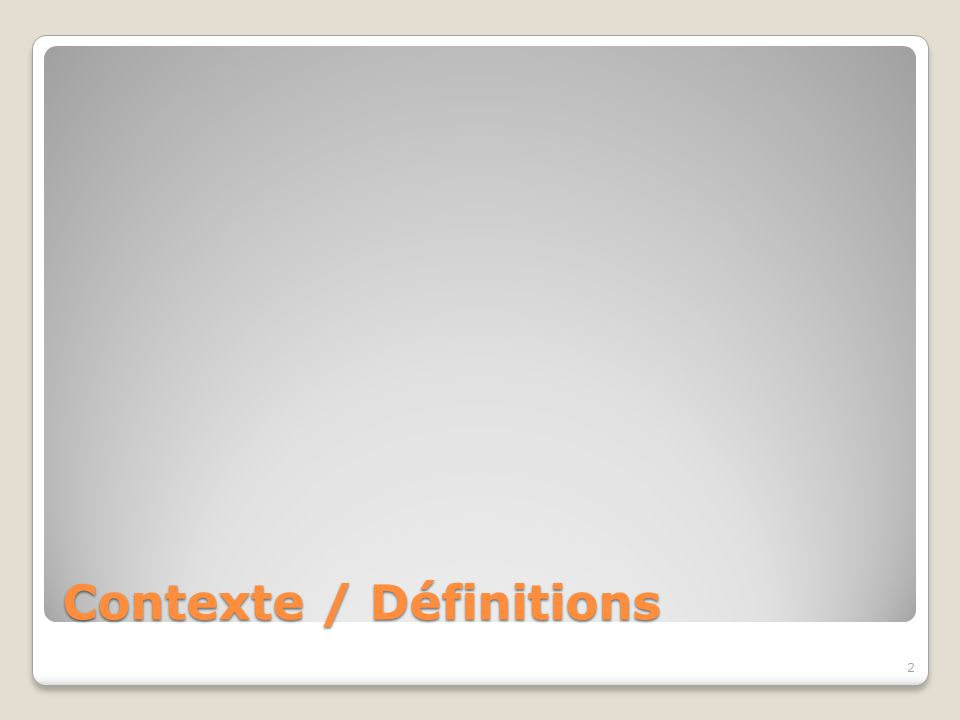 Contexte / Définitions 2