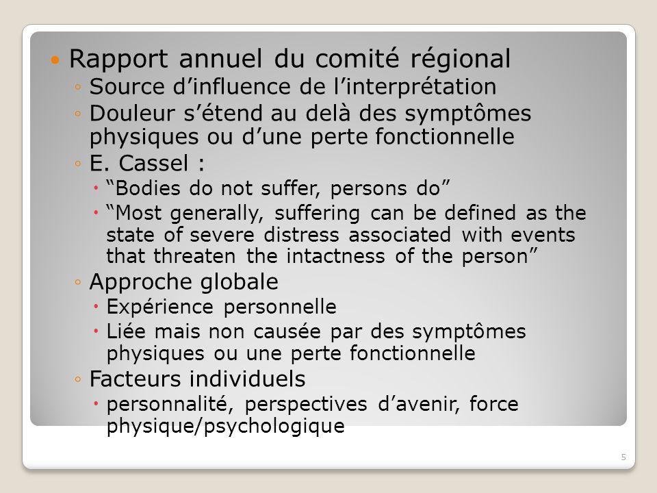 Rapport annuel du comité régional ◦Source d'influence de l'interprétation ◦Douleur s'étend au delà des symptômes physiques ou d'une perte fonctionnelle ◦E.