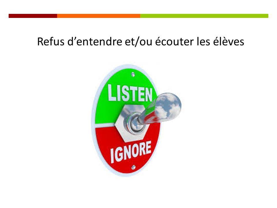 Refus d'entendre et/ou écouter les élèves