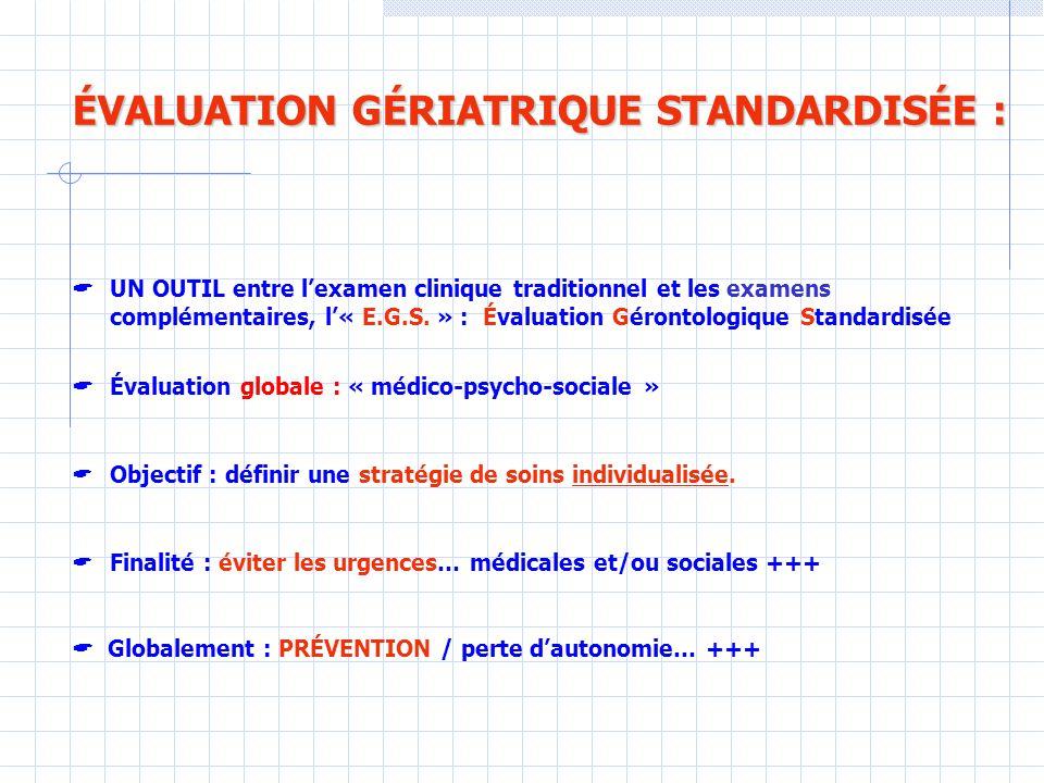 ÉVALUATION GÉRIATRIQUE STANDARDISÉE :  UN OUTIL entre l'examen clinique traditionnel et les examens complémentaires, l'« E.G.S.