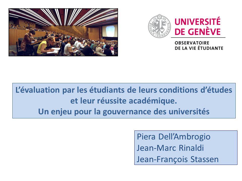 Piera Dell'Ambrogio Jean-Marc Rinaldi Jean-François Stassen L'évaluation par les étudiants de leurs conditions d'études et leur réussite académique.