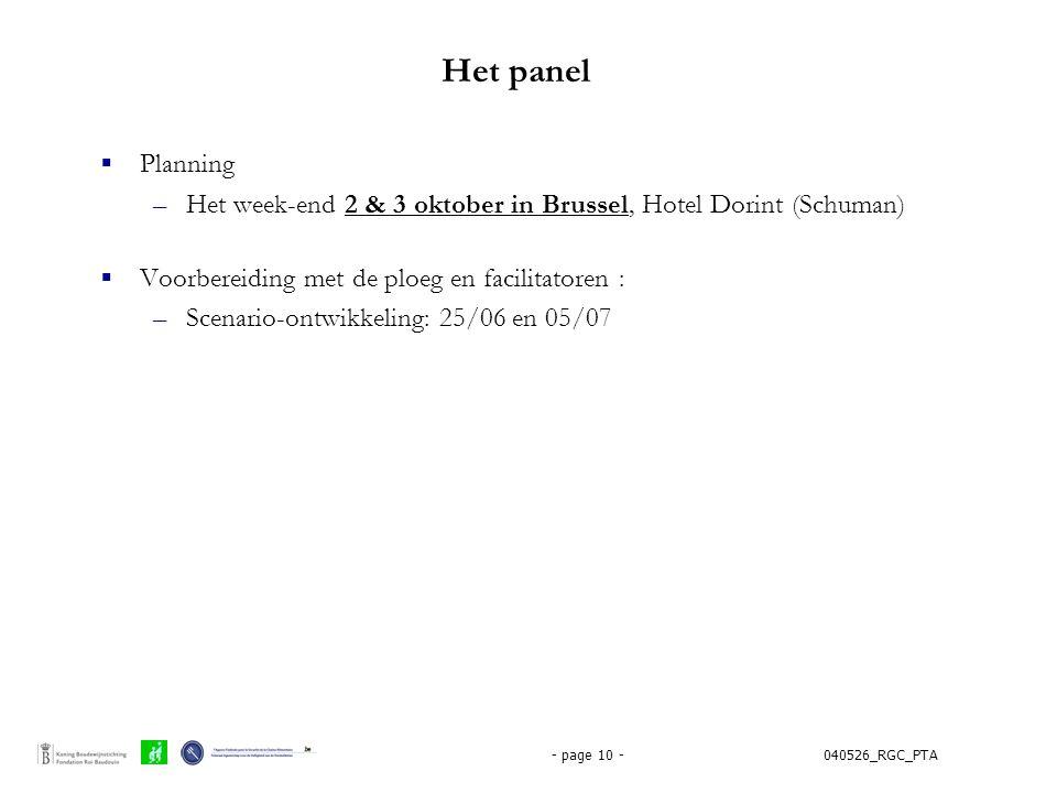 040526_RGC_PTA- page 10 - Het panel  Planning –Het week-end 2 & 3 oktober in Brussel, Hotel Dorint (Schuman)  Voorbereiding met de ploeg en facilita
