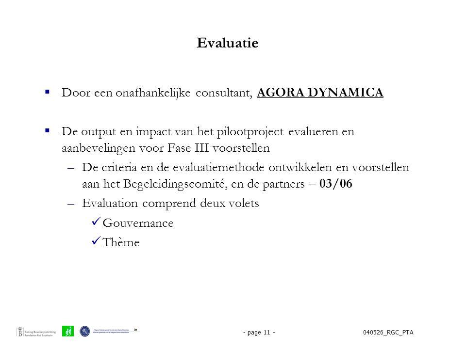 040526_RGC_PTA- page 11 - Evaluatie  Door een onafhankelijke consultant, AGORA DYNAMICA  De output en impact van het pilootproject evalueren en aanb