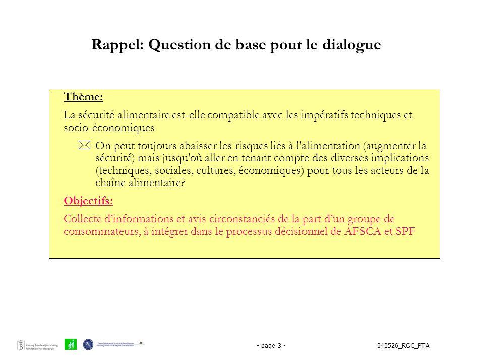 040526_RGC_PTA- page 3 - Rappel: Question de base pour le dialogue Thème: La sécurité alimentaire est-elle compatible avec les impératifs techniques e
