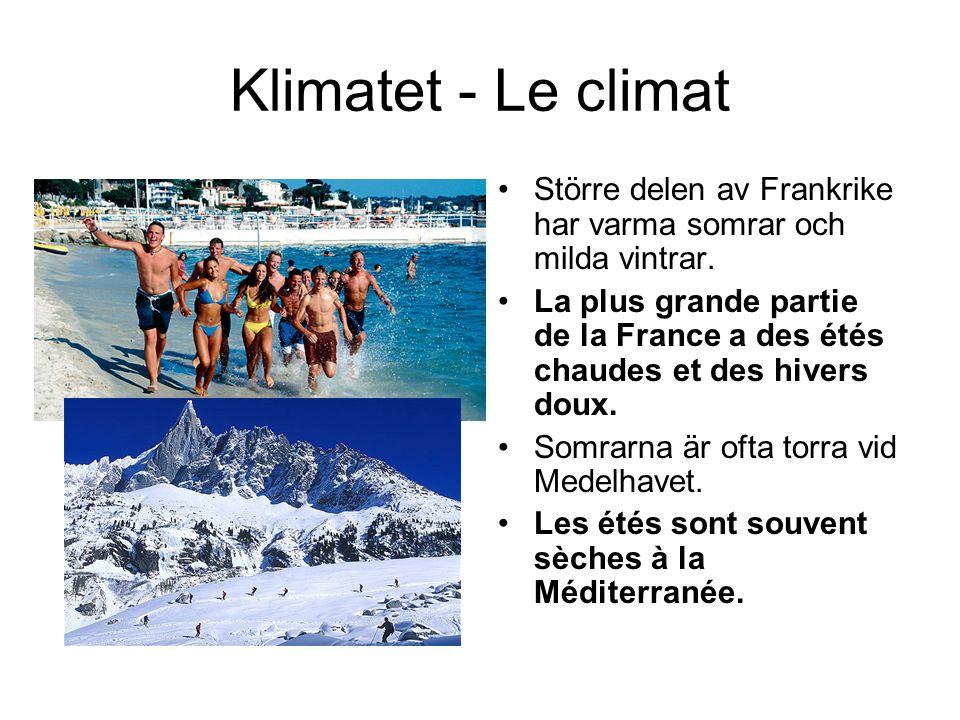 Klimatet - Le climat Större delen av Frankrike har varma somrar och milda vintrar.