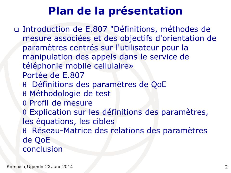 Kampala, Uganda, 23 June 20142 Plan de la présentation  Introduction de E.807