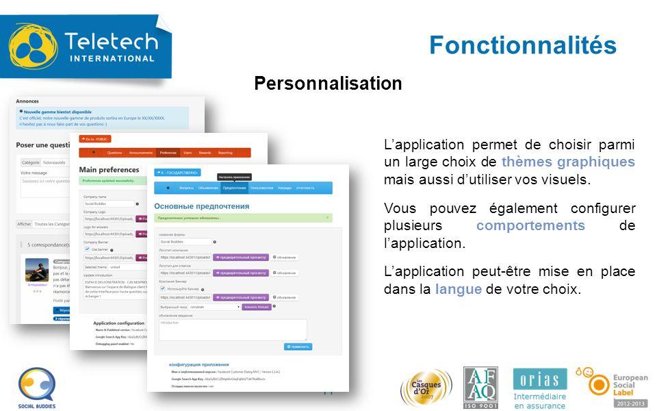 Fonctionnalités 17 L'application permet de choisir parmi un large choix de thèmes graphiques mais aussi d'utiliser vos visuels.
