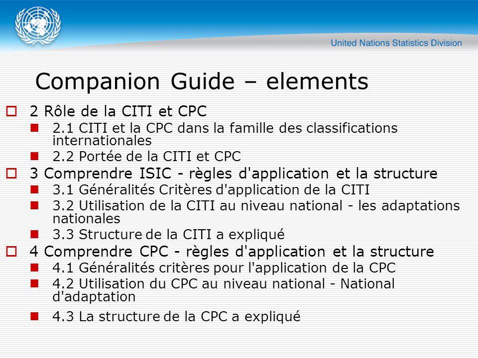 Companion Guide  5 Interprétation de la CITI et la CPC et de leur relation complémentaire dans certains domaines d intérêt 5.1 Lien entre la CITI et CPC 5.2 Radio, télévision, la radiodiffusion, les télécommunications, les produits d information et de publication 5.3 Originaux et copies (y compris la couverture des produits non le droit d auteur) 5.4 Externalisation  6 demandes spéciales de la CITI et CPC 6.1 Tourisme 6.2 Non-profit institutions 6.3 Utilisation des divisions 97/98 6.4 Codage de l industrie dans les enquêtes-ménages 6.5 CPC comme base de l IPC de classification des produits