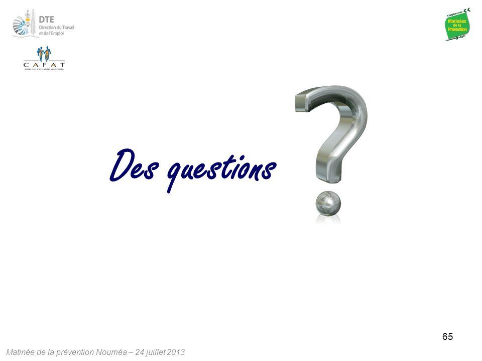 Matinée de la prévention Nouméa – 24 juillet 2013 65 Des questions