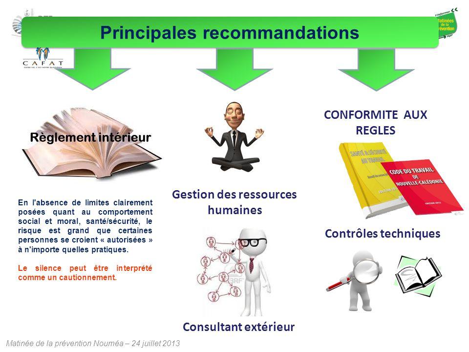 Matinée de la prévention Nouméa – 24 juillet 2013 Principales recommandations Gestion des ressources humaines CONFORMITE AUX REGLES En l'absence de li