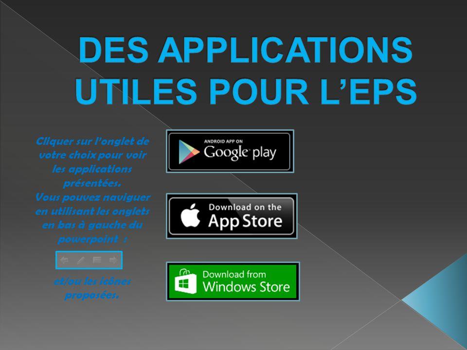 Cliquer sur l'onglet de votre choix pour voir les applications présentées. Vous pouvez naviguer en utilisant les onglets en bas à gauche du powerpoint