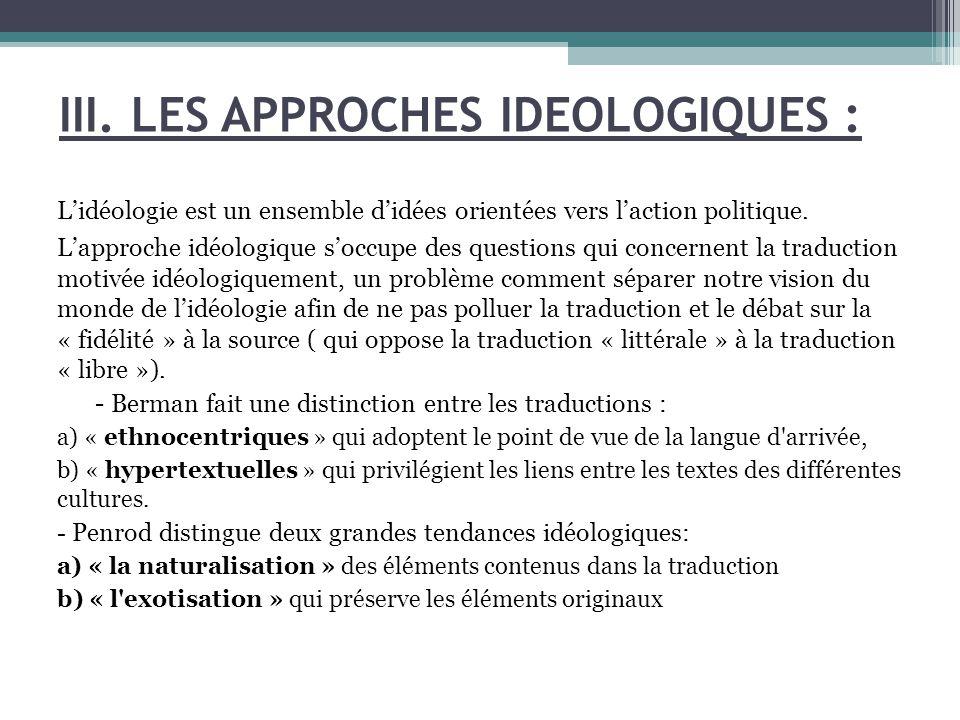 III. LES APPROCHES IDEOLOGIQUES : L'idéologie est un ensemble d'idées orientées vers l'action politique. L'approche idéologique s'occupe des questions