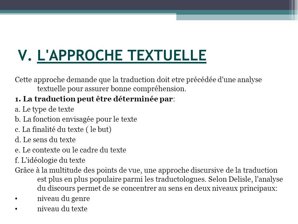 Cette approche demande que la traduction doit etre précédée d une analyse textuelle pour assurer bonne compréhension.
