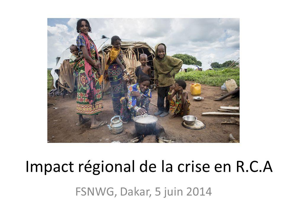 Impact régional de la crise en R.C.A FSNWG, Dakar, 5 juin 2014