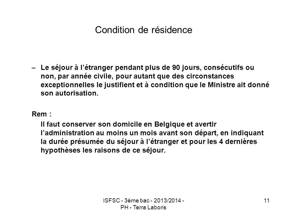 ISFSC - 3ème bac - 2013/2014 - PH - Terra Laboris 11 Condition de résidence –Le séjour à l'étranger pendant plus de 90 jours, consécutifs ou non, par