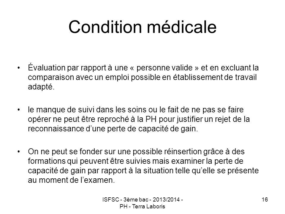 ISFSC - 3ème bac - 2013/2014 - PH - Terra Laboris 16 Condition médicale Évaluation par rapport à une « personne valide » et en excluant la comparaison
