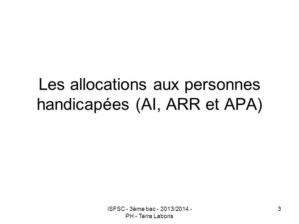 ISFSC - 3ème bac - 2013/2014 - PH - Terra Laboris 3 Les allocations aux personnes handicapées (AI, ARR et APA)
