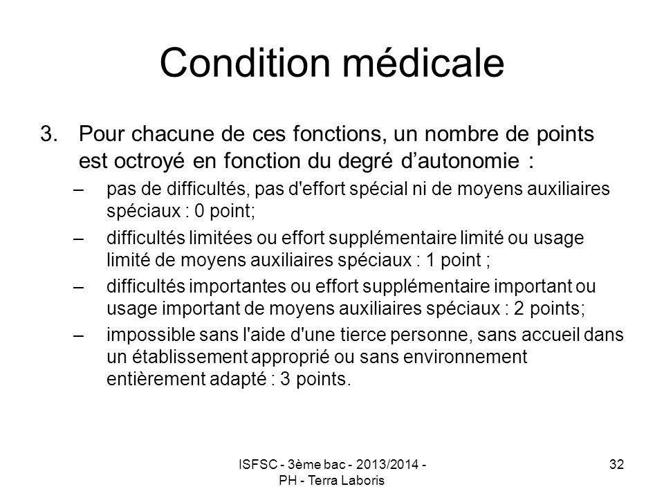 ISFSC - 3ème bac - 2013/2014 - PH - Terra Laboris 32 Condition médicale 3.Pour chacune de ces fonctions, un nombre de points est octroyé en fonction d