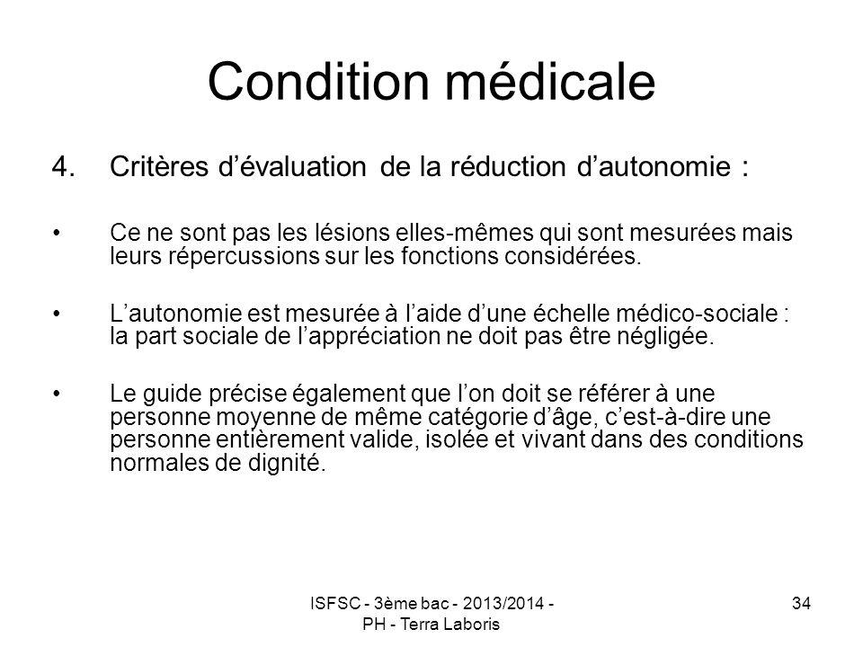 ISFSC - 3ème bac - 2013/2014 - PH - Terra Laboris 34 Condition médicale 4.Critères d'évaluation de la réduction d'autonomie : Ce ne sont pas les lésio