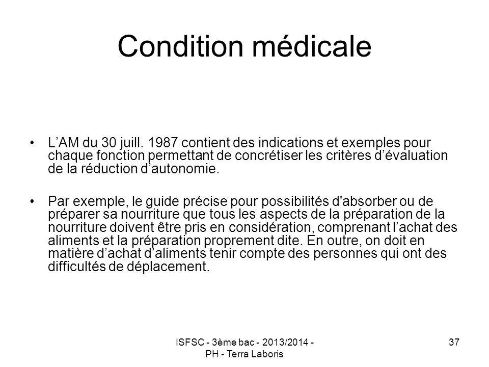 ISFSC - 3ème bac - 2013/2014 - PH - Terra Laboris 37 Condition médicale L'AM du 30 juill. 1987 contient des indications et exemples pour chaque foncti