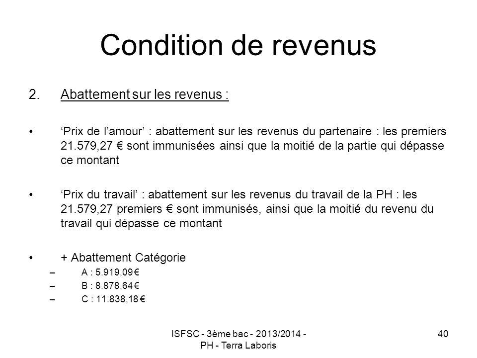 ISFSC - 3ème bac - 2013/2014 - PH - Terra Laboris 40 Condition de revenus 2.Abattement sur les revenus : 'Prix de l'amour' : abattement sur les revenu