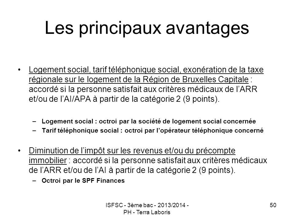 ISFSC - 3ème bac - 2013/2014 - PH - Terra Laboris 50 Les principaux avantages Logement social, tarif téléphonique social, exonération de la taxe régio