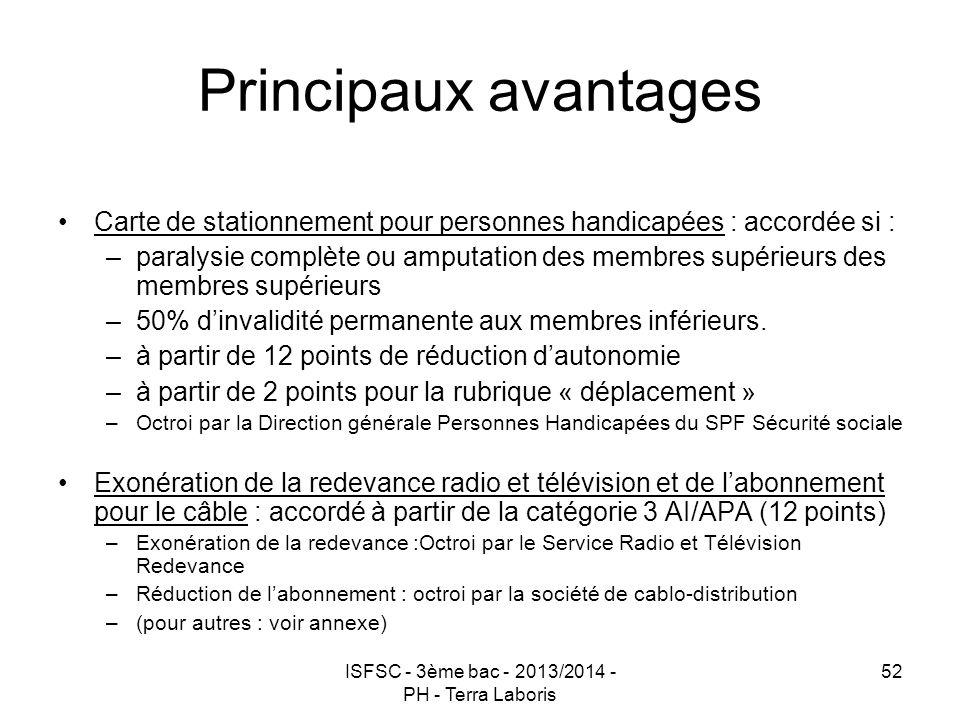 ISFSC - 3ème bac - 2013/2014 - PH - Terra Laboris 52 Principaux avantages Carte de stationnement pour personnes handicapées : accordée si : –paralysie
