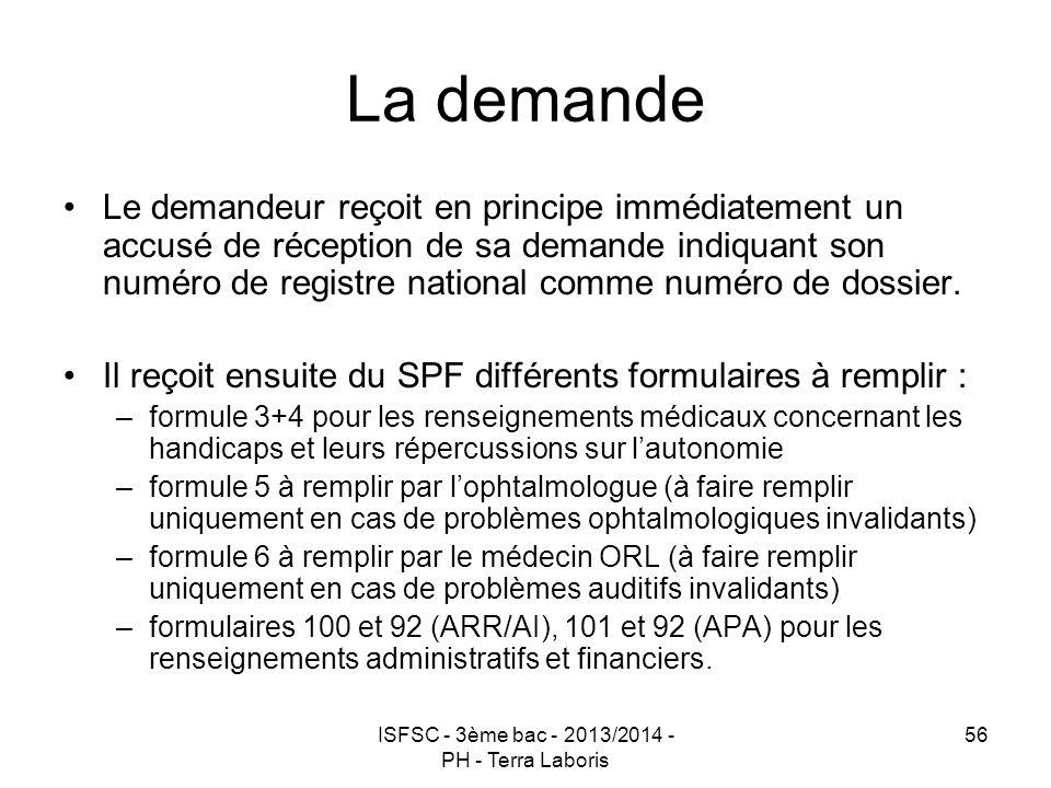ISFSC - 3ème bac - 2013/2014 - PH - Terra Laboris 56 La demande Le demandeur reçoit en principe immédiatement un accusé de réception de sa demande ind