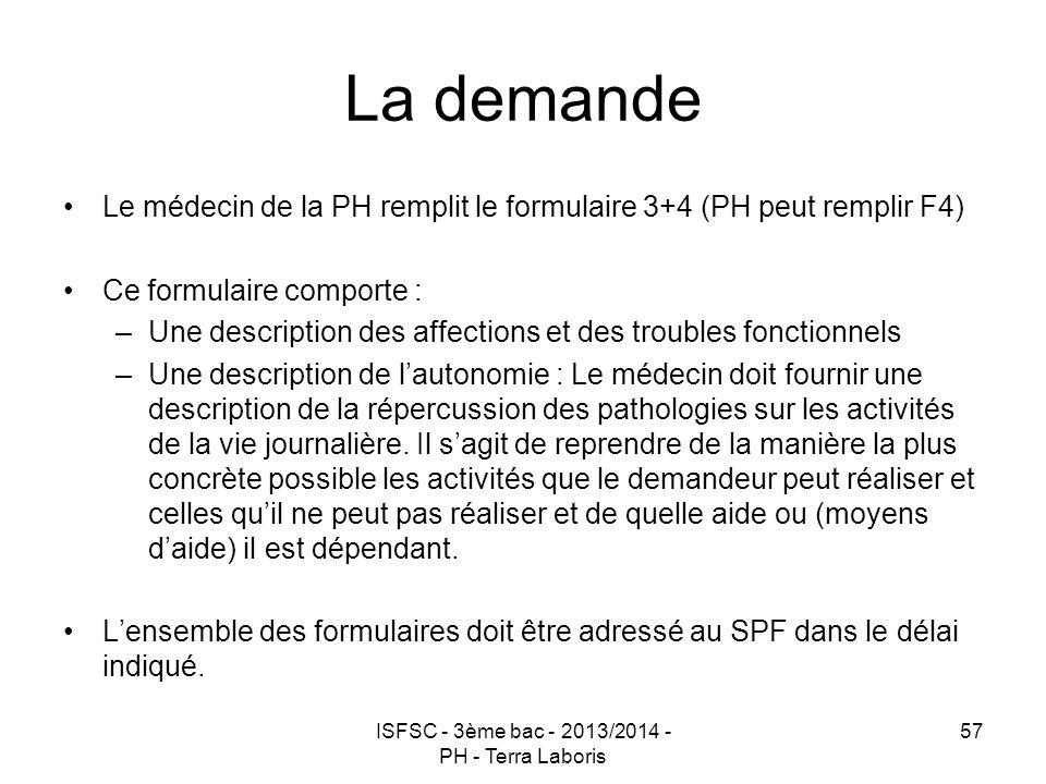 ISFSC - 3ème bac - 2013/2014 - PH - Terra Laboris 57 La demande Le médecin de la PH remplit le formulaire 3+4 (PH peut remplir F4) Ce formulaire compo